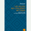 Les secrets des cinq piliers de l'islam
